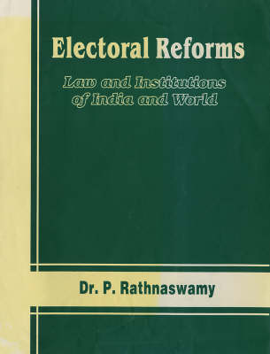 Electoral Reforms: Law and Institutions of India and World (Hardback)