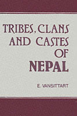 Tribes, Clans and Castes of Nepal (Hardback)