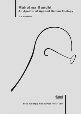 Mahatma Gandhi: An Apostle of Applied Human Ecology (Paperback)
