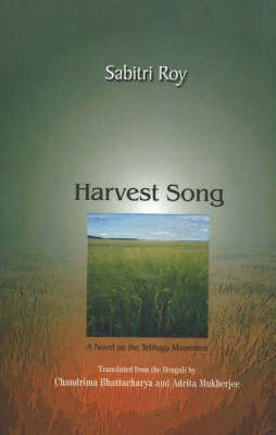 Harvest Song a Novel on the Tebhaga Movement (Paperback)