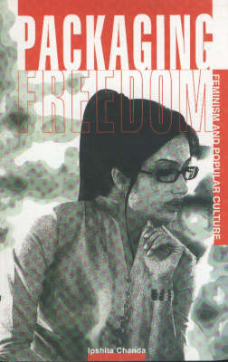 Packaging Freedom: Feminism & Popular Culture (Hardback)