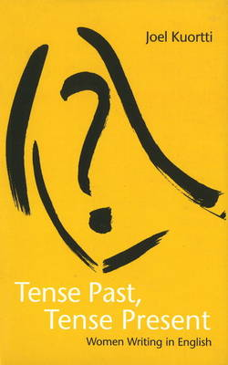 Tense Past, Tense Present: Women Writing in English (Hardback)