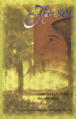 Her-Self: Early Writings on Gender by Malayalee Women, 1898-1938 (Hardback)
