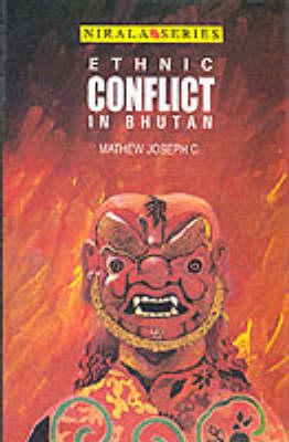 Ethnic Conflict in Bhutan (Hardback)