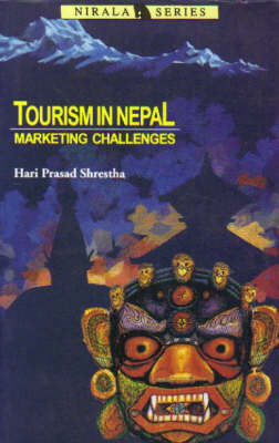 Tourism in Nepal: Marketing Challenges (Hardback)