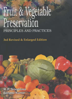 Fruit and Vegetable Preservation: Principles and Practices (Hardback)