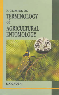 A Glimpse on Terminology of Agricultural Entomology (Hardback)