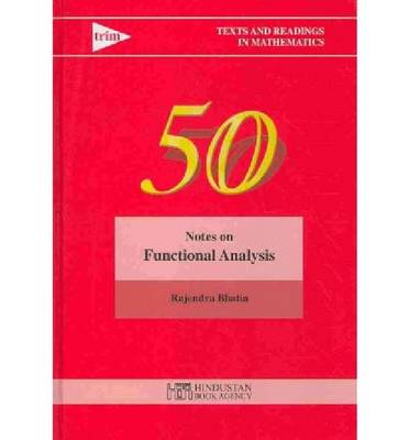 Notes on Functional Analysis - Texts and Readings in Mathematics 50 (Hardback)