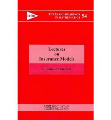 Lectures on Insurance Models - Texts and Readings in Mathematics (Hardback)