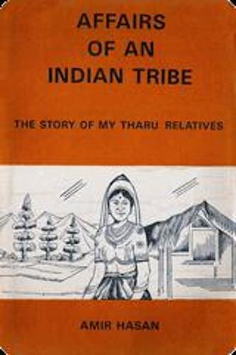 Affairs of an Indian Tribes: Story of My Tharu (Hardback)