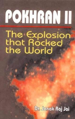 Pokhran II: The Explosion That Rocked the World (Paperback)