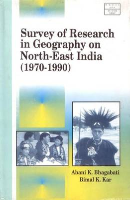 Survey of Research in Geography in Northeast India 1970-1990 (Hardback)