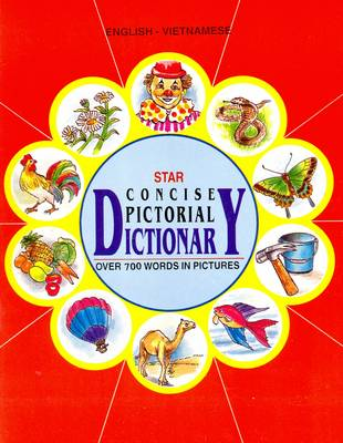 Star Concise Pictorial Dictionary, English-Vietnamese: Over 700 Words in Pictures (Paperback)