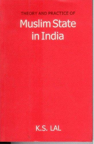Theory and Practice of Muslim State in India (Hardback)