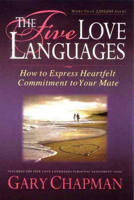 The Five Love Languages: How to Express Heartfelt Commitment to Your Mate (Paperback)