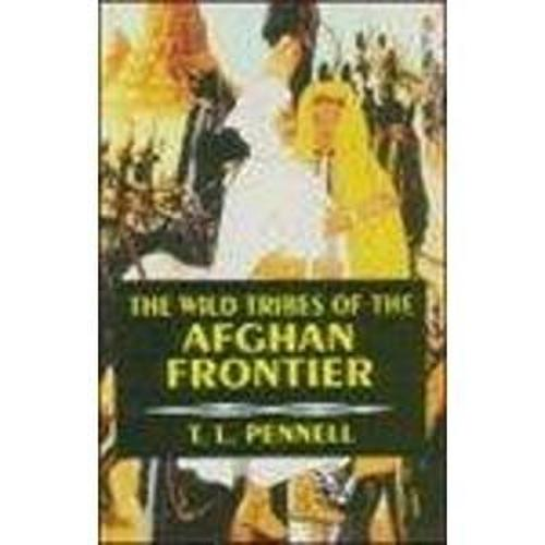 The Wild Tribes of the Afghan Frontier (Hardback)