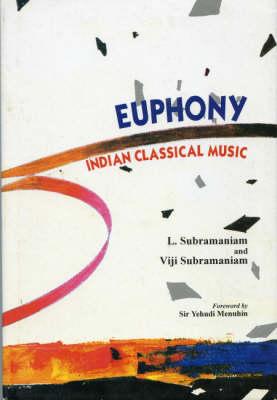 Euphony: Indian Classical Music (Hardback)