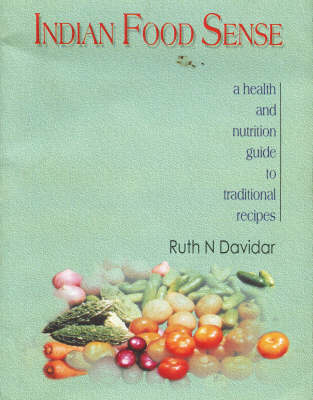 Indian Food Sense: A Health and Nutrition Guide (Paperback)