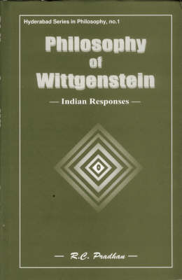 Philosophy of Wittgenstein: Indian Response - Hyderabad Series in Philosophy 1 (Hardback)