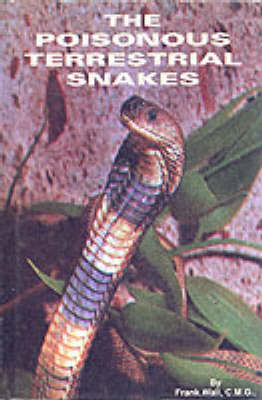 Poisonous Terrestrial Snakes (Hardback)