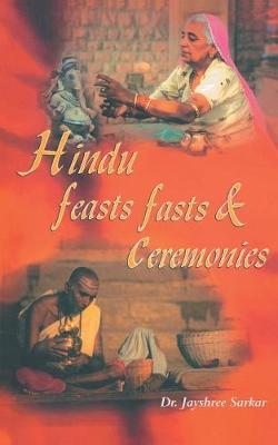 Hindu Feasts Fasts & Ceremonies (Paperback)