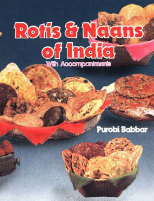 Rotis and Naans of India: with Accompaniments (Paperback)