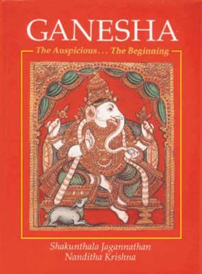 Ganesha: The Auspicious....the Beginning (Paperback)