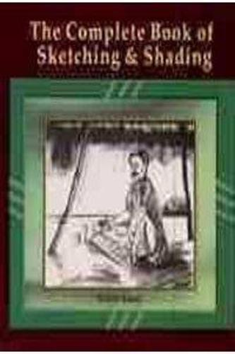 Complete Book of Sketching and Shading (Paperback)