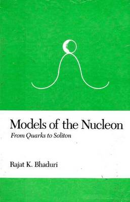 Models of the Nucleon: From Quarks to Soliton (Hardback)