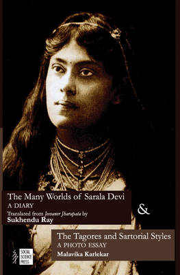The Many Worlds of Sarala Devi & the Tagores and Sartorial Styles (Hardback)