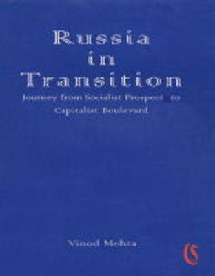 Russia in Transition Journey from Socialist Prospects to Capitalist Boulevard (Hardback)