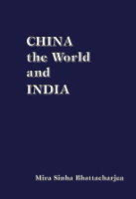 China, the World and India (Hardback)