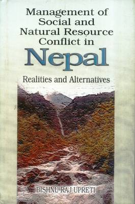 Management of Social and Natural Resource Conflict in Nepal (Hardback)