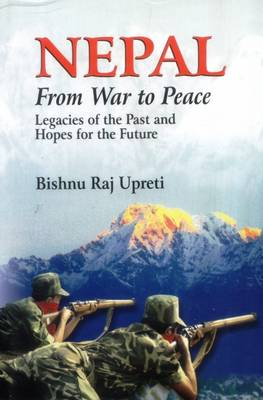 Nepal: From War to Peace (Hardback)