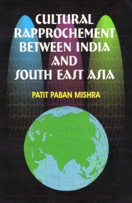 Cultural Rapprochement Between India and South East Asia (Hardback)