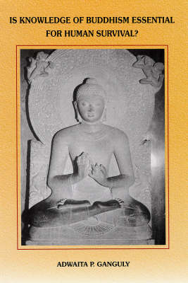 Is Knowledge of Buddhism Essential for Human Survival? - Understanding India S. (Paperback)