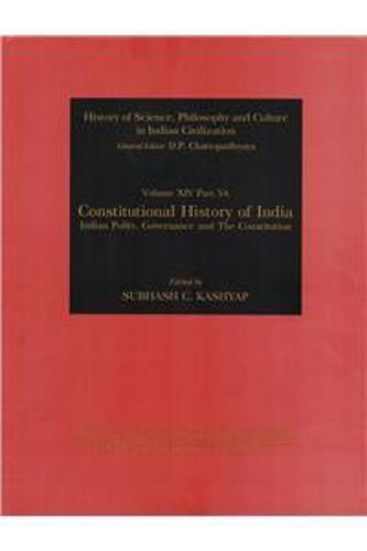 Constitutional History of India: Indian Polity, Goverance and the Constitution (Hardback)