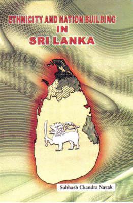 Ethnicity and Nation Building in Sri Lanka (Hardback)