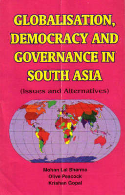 Globalisation, Democracy and Governance in South Asia (Hardback)