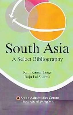 South Asia: A Select Bibliography (2010-2013) (Hardback)