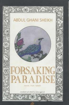 Foresaking Paradise: Stories from Ladhak (Paperback)