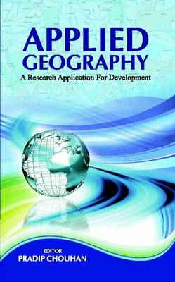 Applied Geography: A Research Application for Development (Hardback)