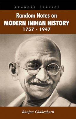 Random Notes on Modern Indian History 1757-1947 (Paperback)