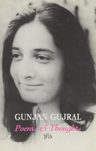 Gunjan Gujral: Poems and Thoughts (Paperback)