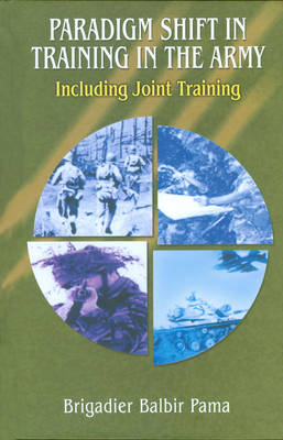 Paradigm Shift of Training in the Army: Including Joint Training (Hardback)