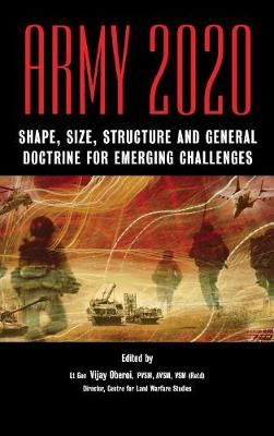 Army 2020: Shape, Size, Struggle and General Doctrine for Emerging Challenges (Hardback)