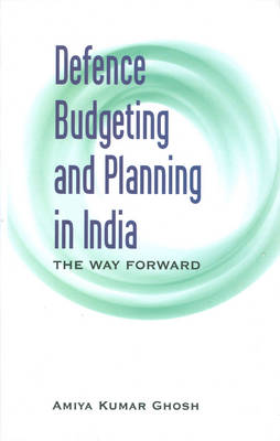 Defence Budgeting and Planning in India (Hardback)