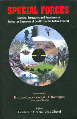 Special Forces: Doctrine, Structure and Employment Across the Spectrum of Conflict in the Indian Context (Hardback)