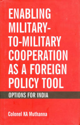 Enabling Military to Military Cooperation as a Foreign Policy Tool (Hardback)