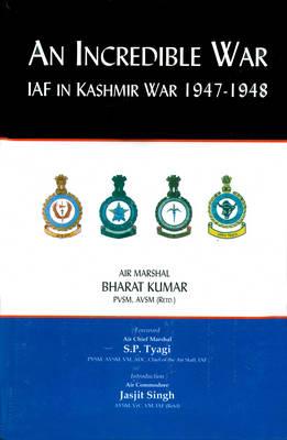 An Incredible War: IAF in Kashmir War 1947-48 (Hardback)